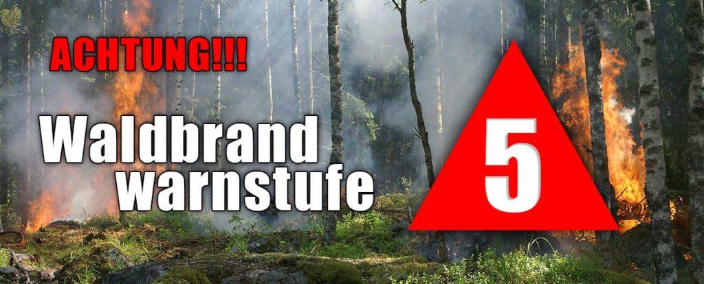 Achtung! Höchste Waldbrandgefahrenstufe!