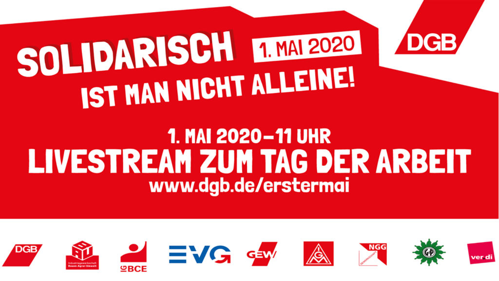 Solidarisch ist man nicht alleine! Digitaler 1. Mai 2020